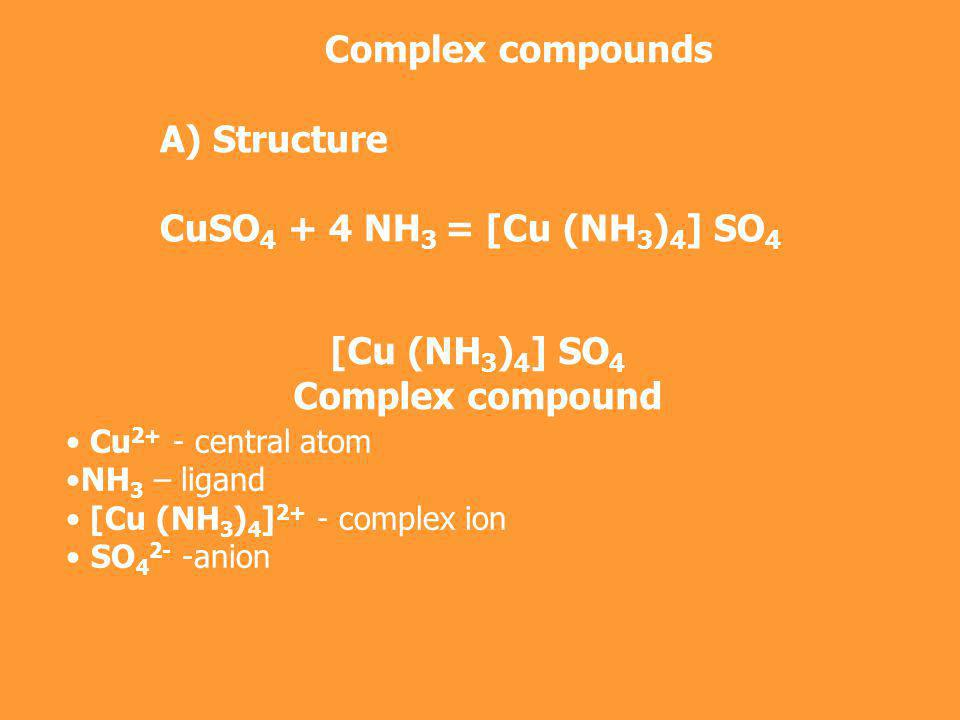 [Cu (NH3)4] SO4 Complex compound